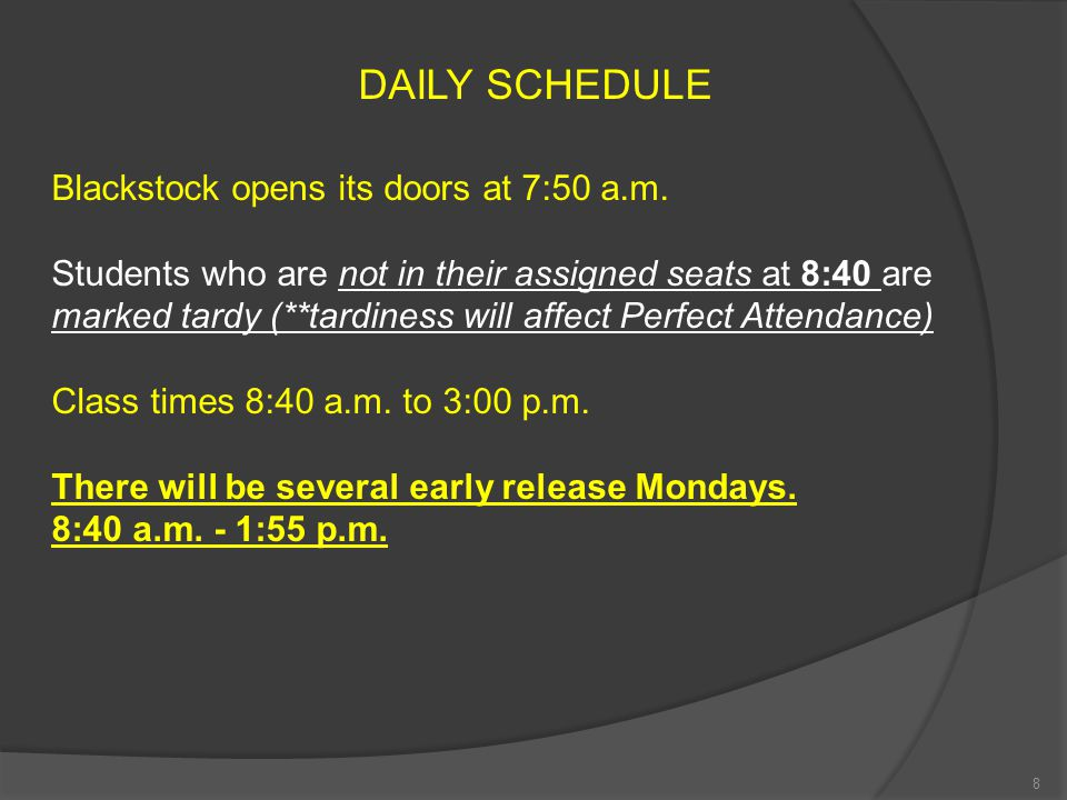 DAILY SCHEDULE Blackstock opens its doors at 7:50 a.m.