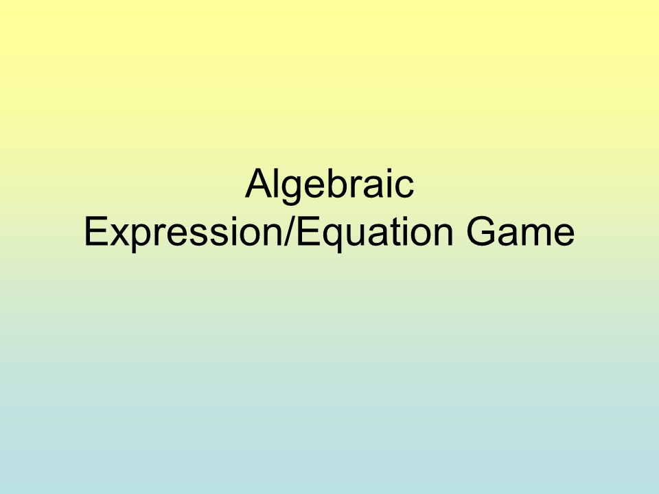 Algebraic Expression/Equation Game
