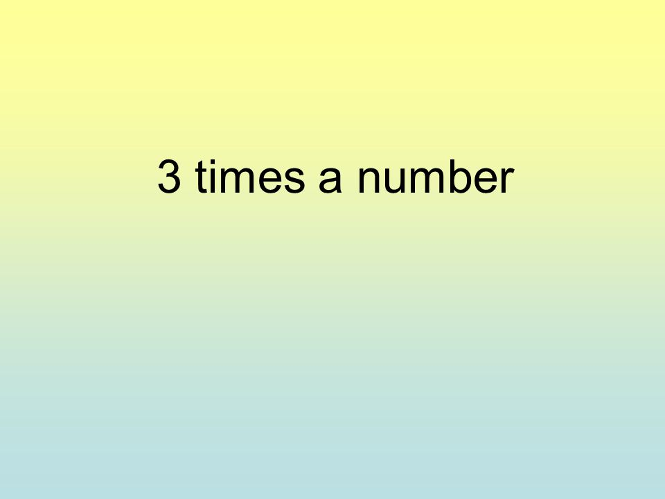 3 times a number