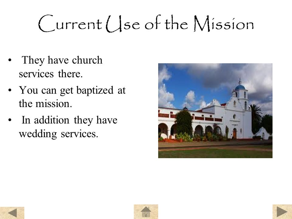 Current Use of the Mission