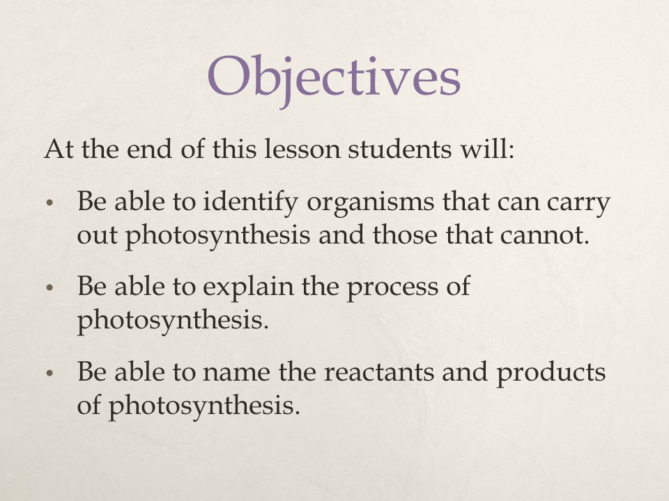 Objectives At the end of this lesson students will: