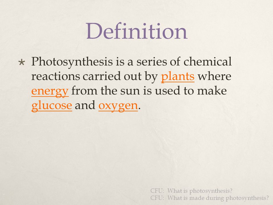 Definition Photosynthesis is a series of chemical reactions carried out by plants where energy from the sun is used to make glucose and oxygen.