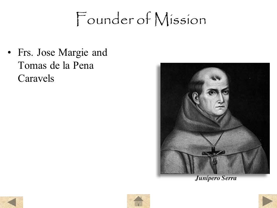 Founder of Mission Frs. Jose Margie and Tomas de la Pena Caravels