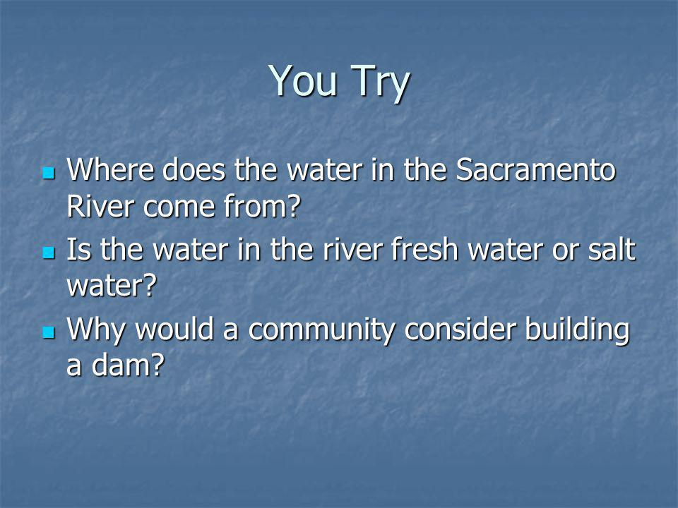 You Try Where does the water in the Sacramento River come from
