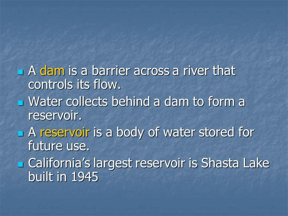 A dam is a barrier across a river that controls its flow.