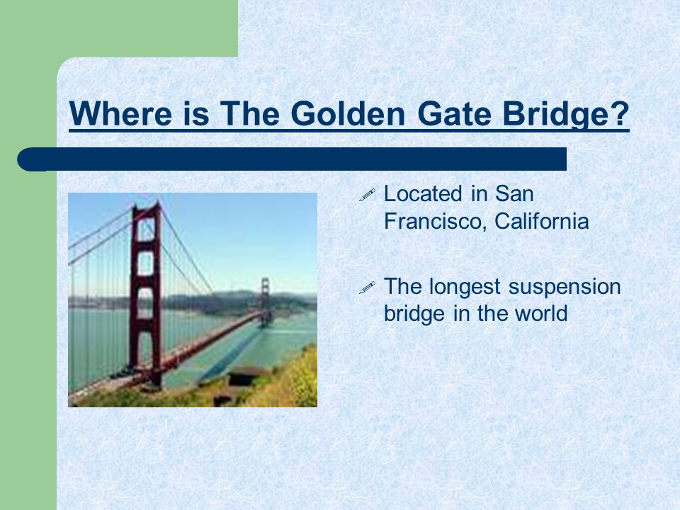Where is The Golden Gate Bridge
