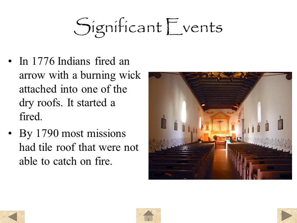 Significant Events In 1776 Indians fired an arrow with a burning wick attached into one of the dry roofs. It started a fired.