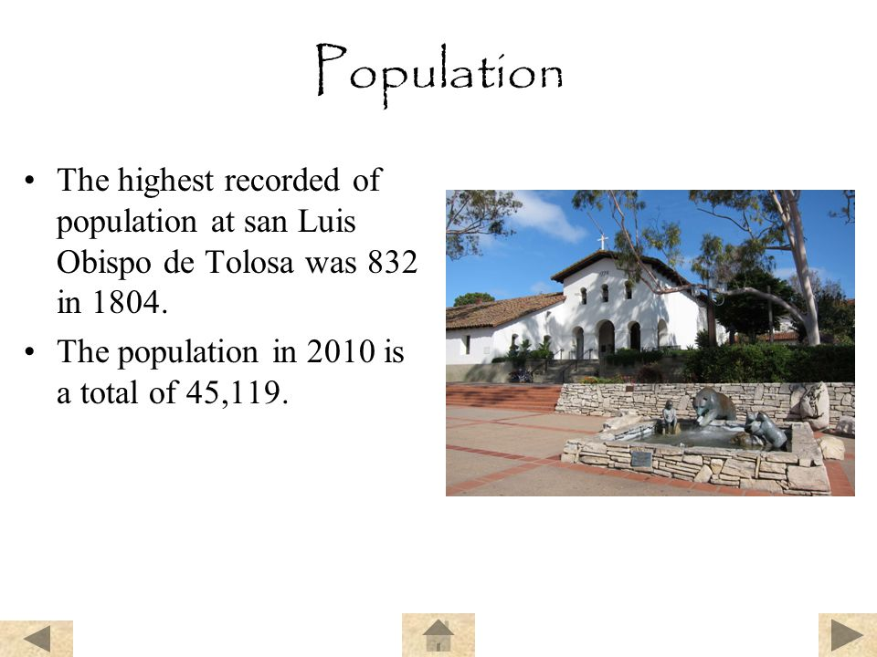 Population The highest recorded of population at san Luis Obispo de Tolosa was 832 in 1804.