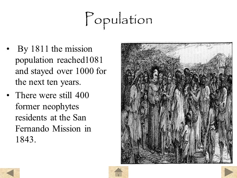 Population By 1811 the mission population reached1081 and stayed over 1000 for the next ten years.