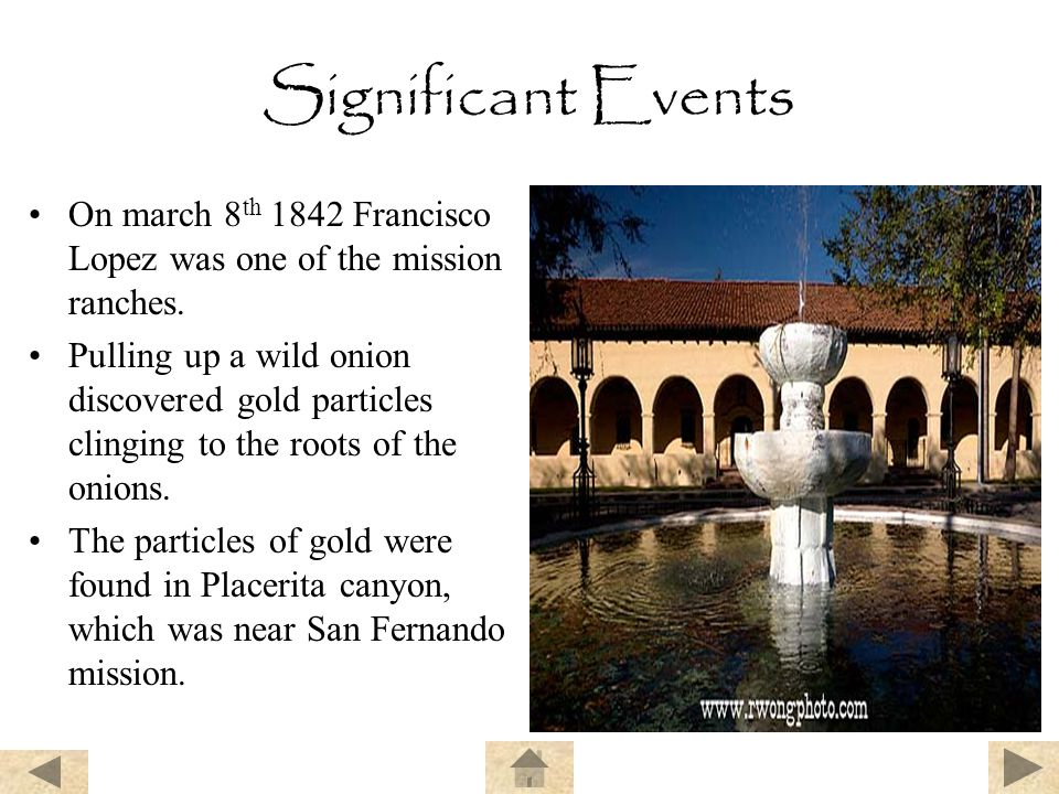 Significant Events On march 8th 1842 Francisco Lopez was one of the mission ranches.