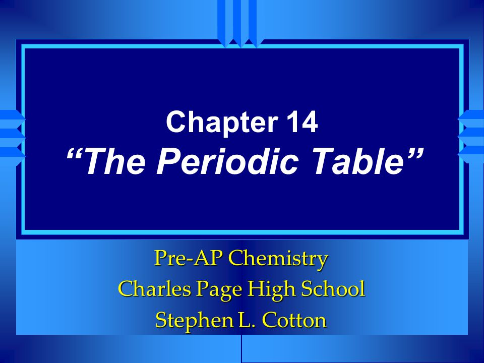 Chapter 14 The Periodic Table
