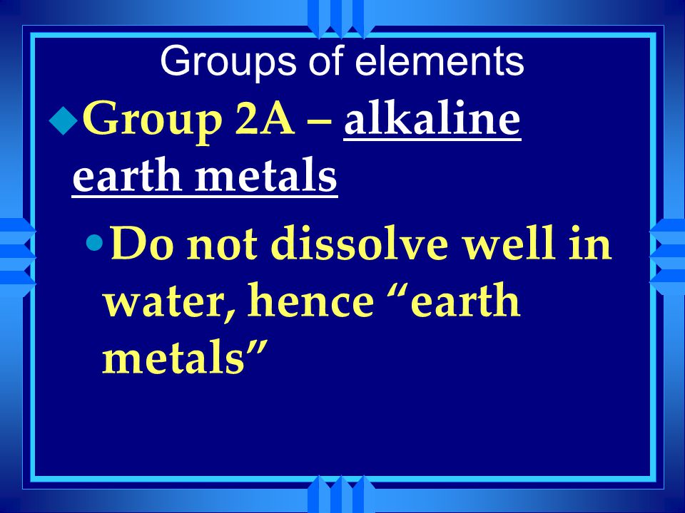 Group 2A – alkaline earth metals