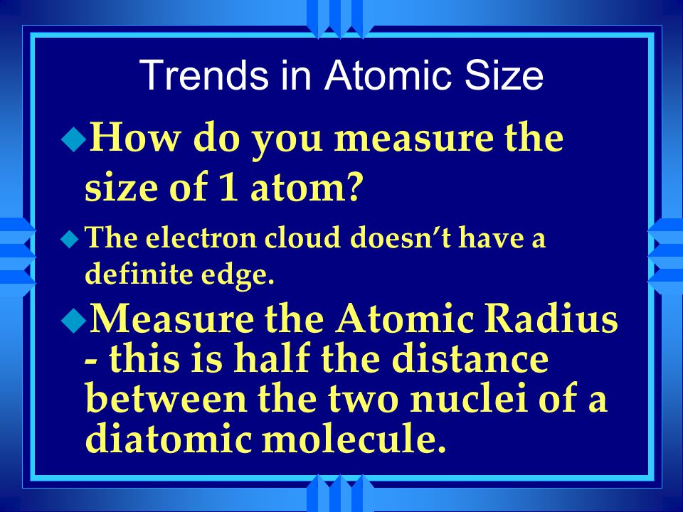 How do you measure the size of 1 atom