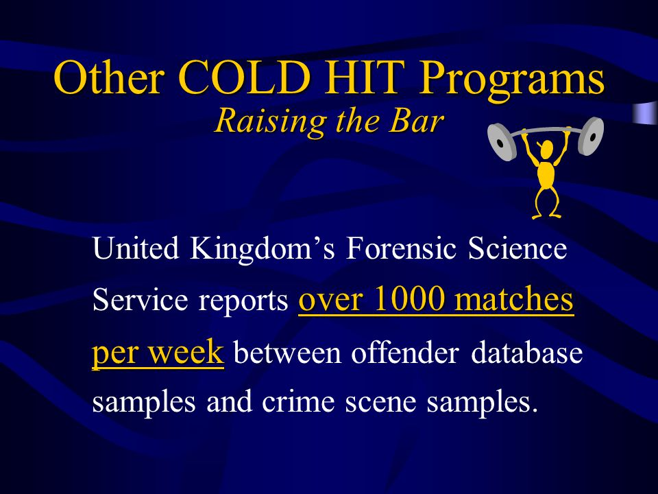 Other COLD HIT Programs Raising the Bar