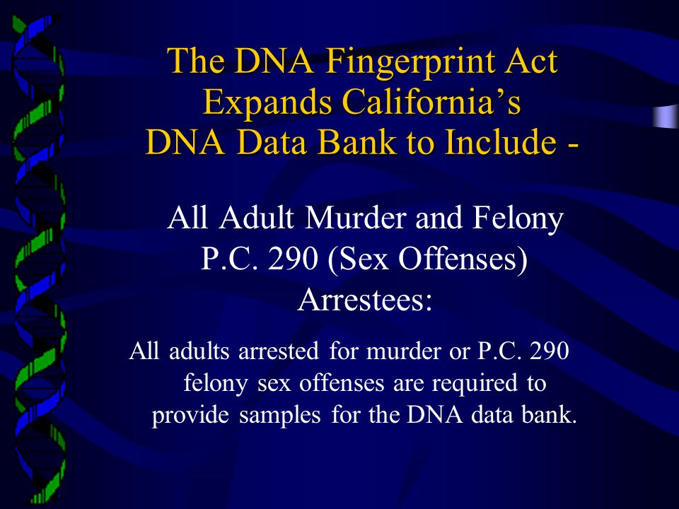 All Adult Murder and Felony P.C. 290 (Sex Offenses) Arrestees:
