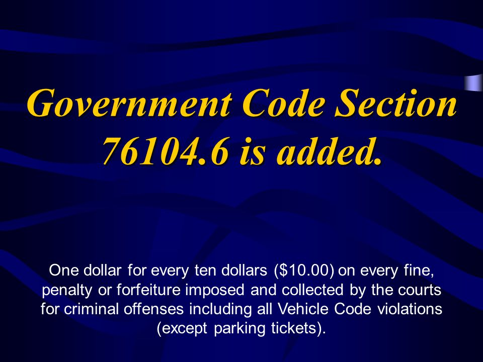 Government Code Section 76104.6 is added.
