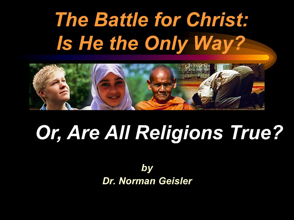 The Battle for Christ: Is He the Only Way
