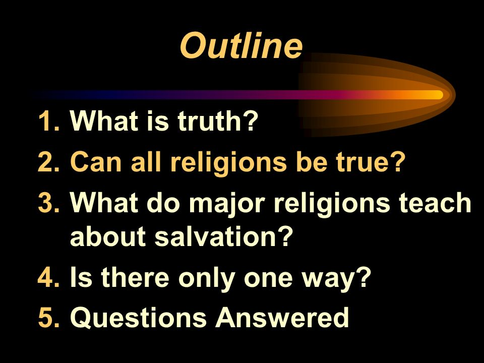 Outline What is truth Can all religions be true