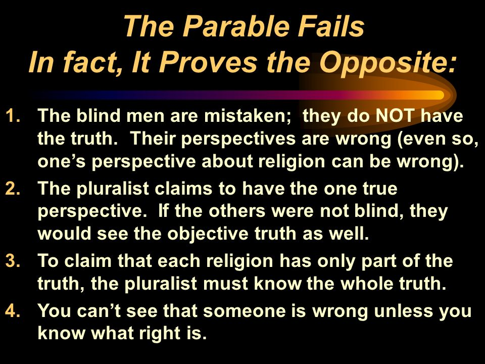 The Parable Fails In fact, It Proves the Opposite: