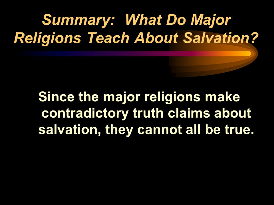 Summary: What Do Major Religions Teach About Salvation