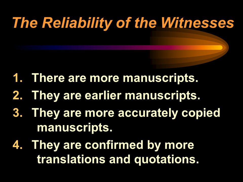 The Reliability of the Witnesses