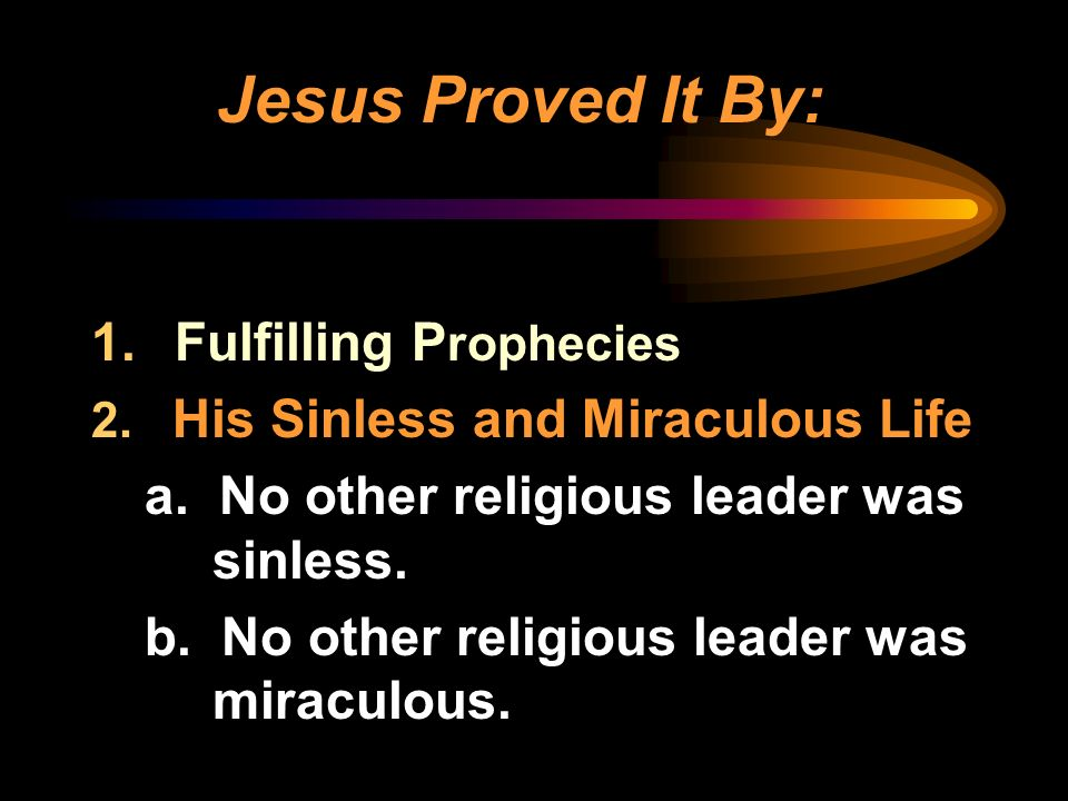 Jesus Proved It By: Fulfilling Prophecies