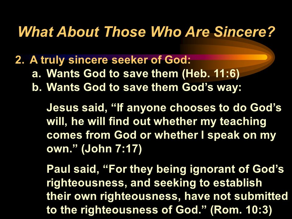 What About Those Who Are Sincere