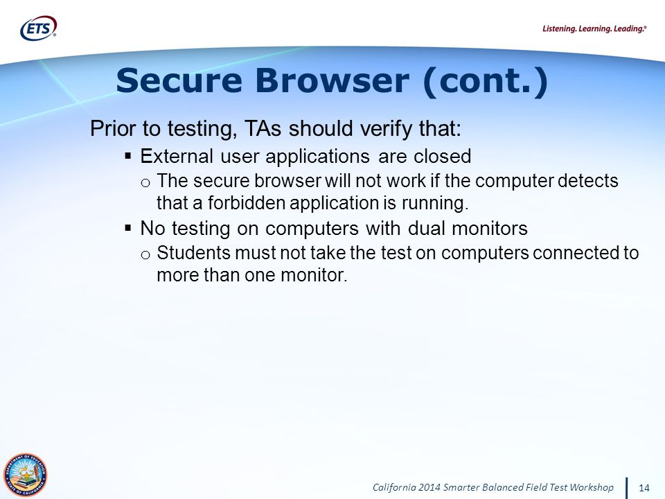 Secure Browser (cont.) Prior to testing, TAs should verify that: