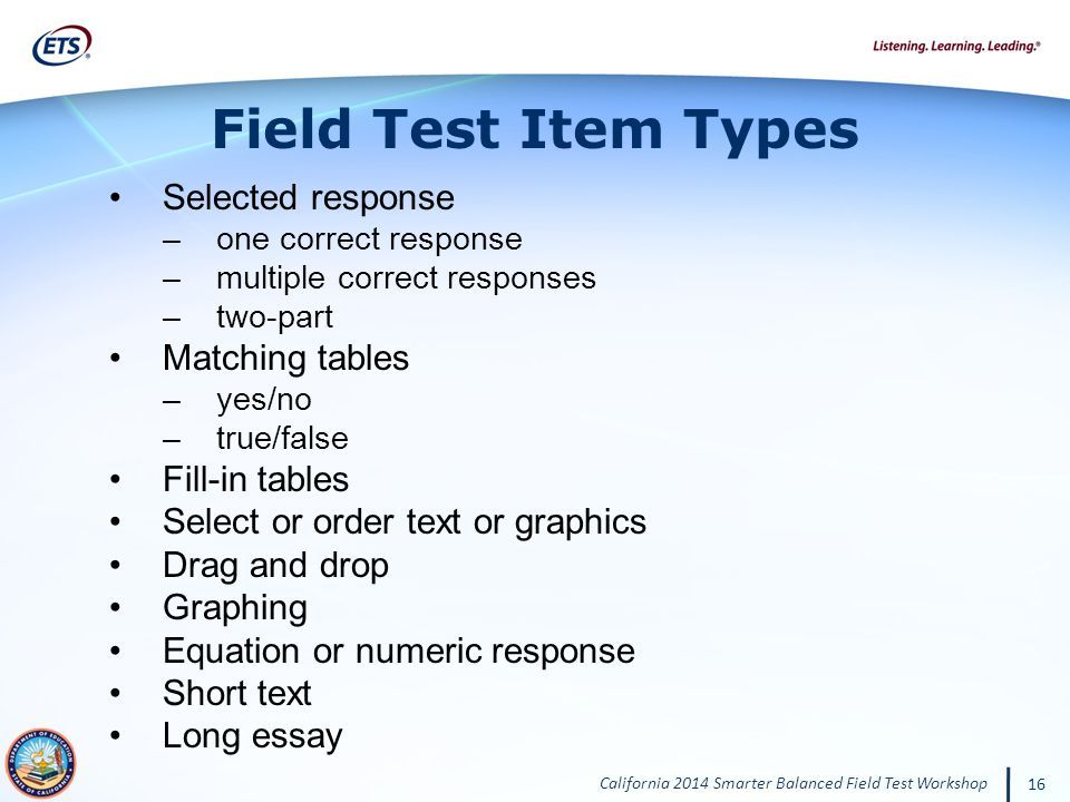 Field Test Item Types Selected response Matching tables Fill-in tables