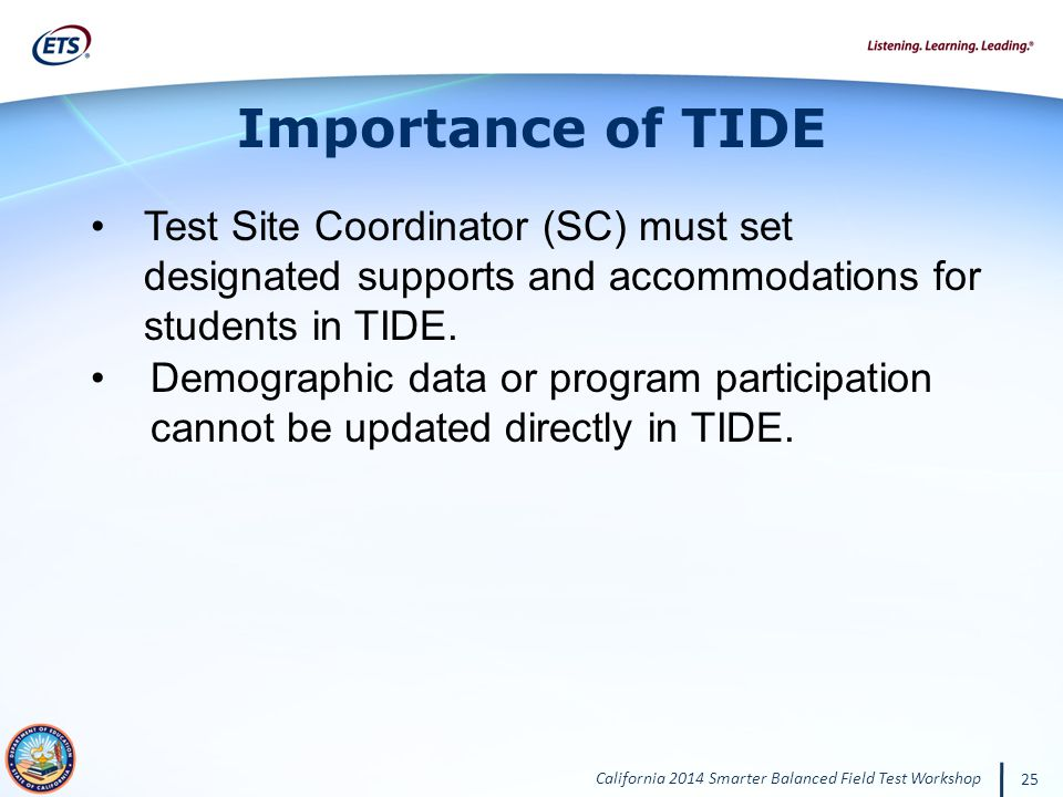 Importance of TIDE Test Site Coordinator (SC) must set designated supports and accommodations for students in TIDE.
