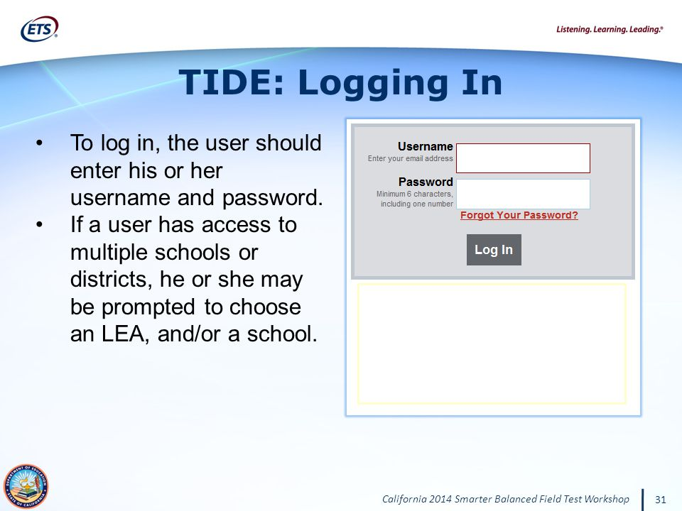 TIDE: Logging In To log in, the user should enter his or her username and password.