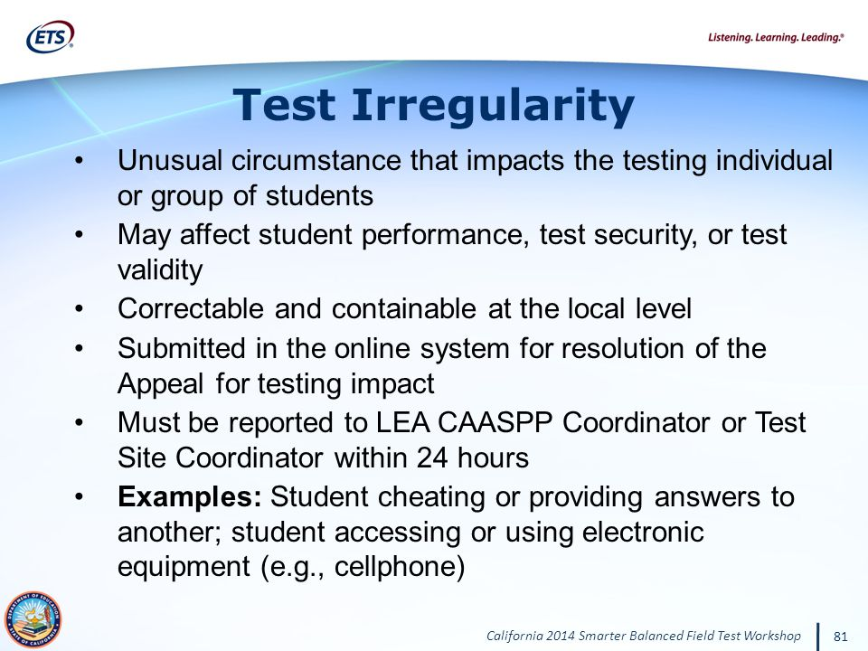 Test Irregularity Unusual circumstance that impacts the testing individual or group of students.