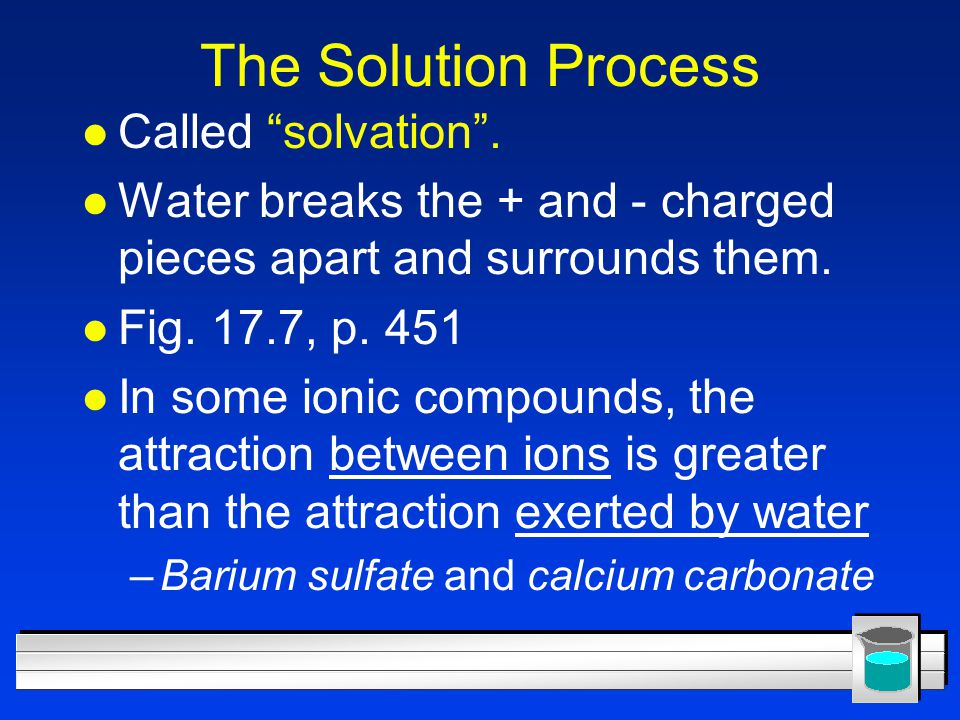 The Solution Process Called solvation .