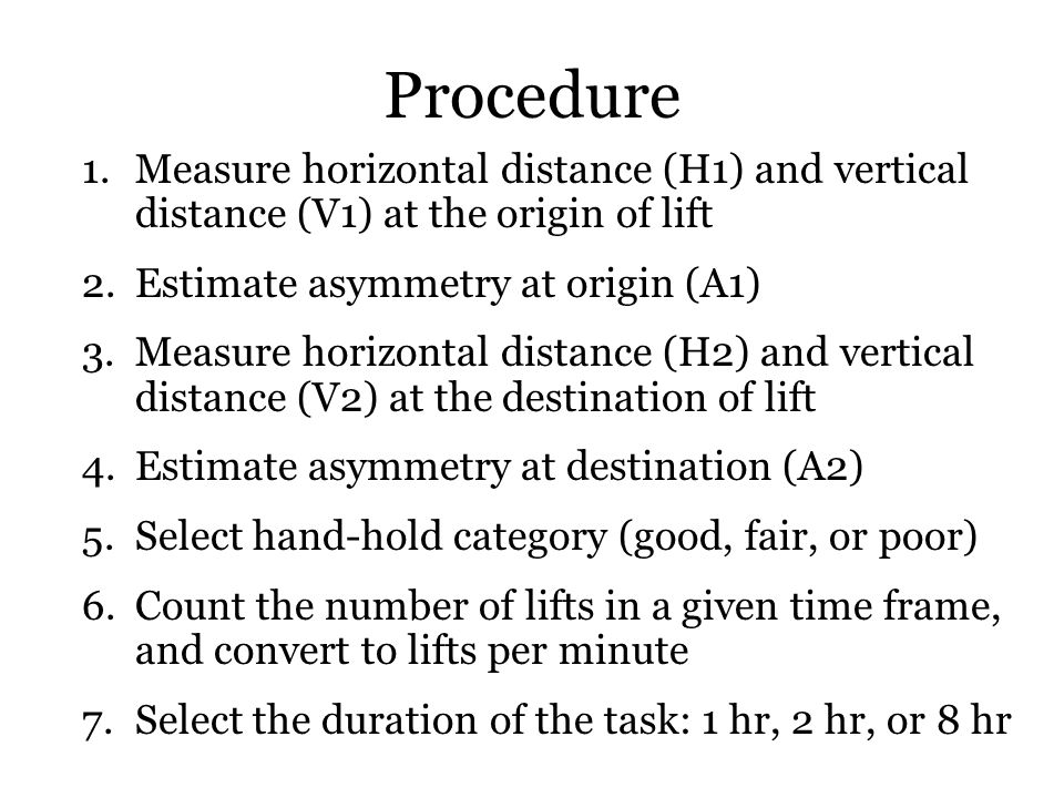 Procedure Measure horizontal distance (H1) and vertical distance (V1) at the origin of lift. Estimate asymmetry at origin (A1)