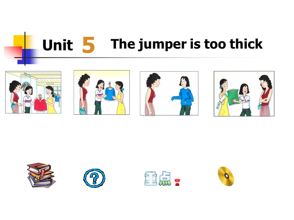 5 Unit The jumper is too thick