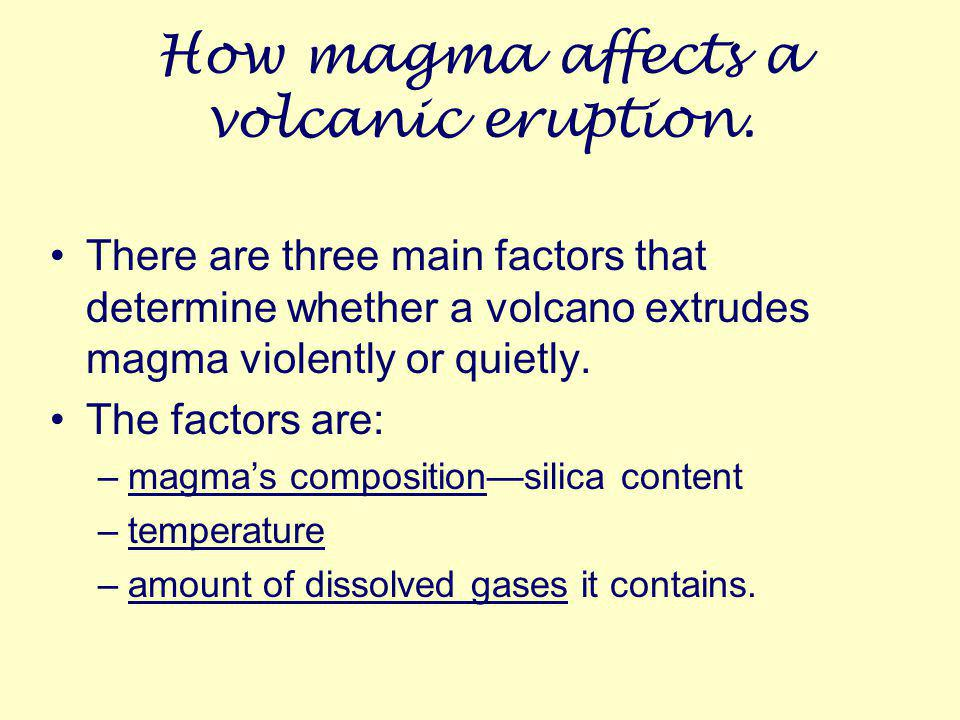 How magma affects a volcanic eruption.