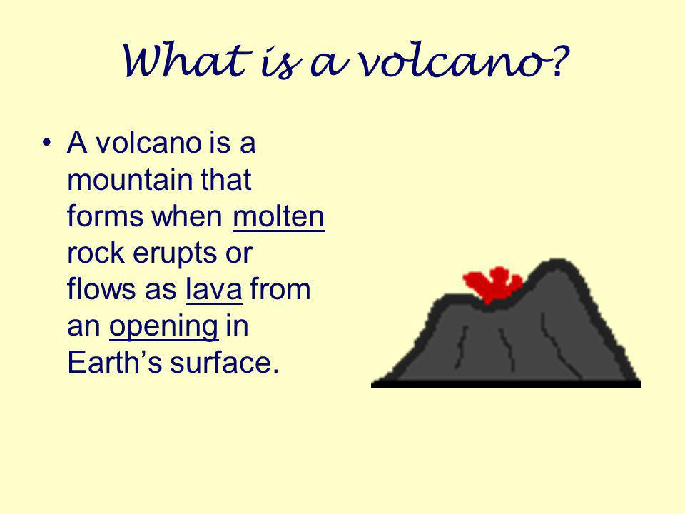What is a volcano.