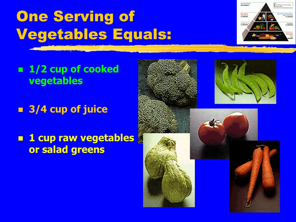One Serving of Vegetables Equals: