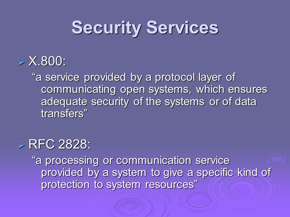 Security Services X.800: RFC 2828: