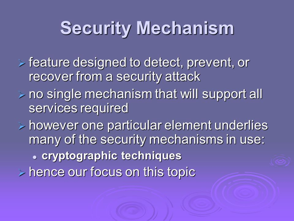 Security Mechanism feature designed to detect, prevent, or recover from a security attack.