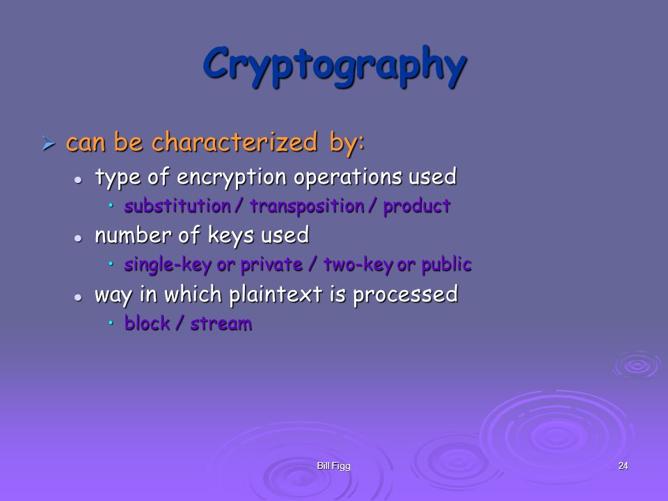 Cryptography can be characterized by: