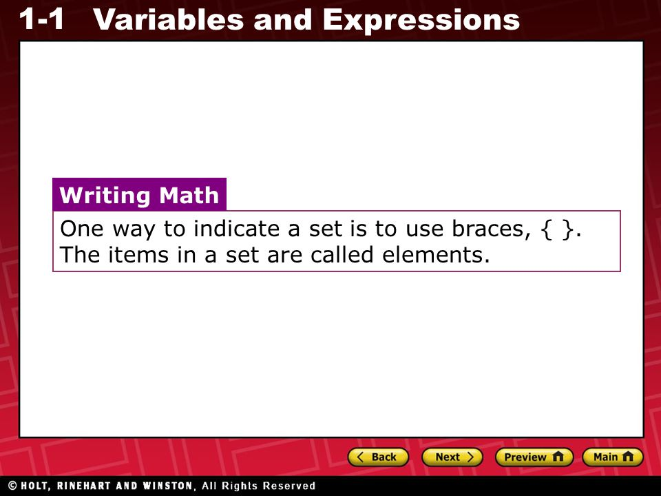 One way to indicate a set is to use braces, { }