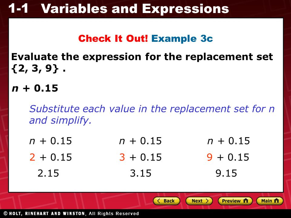 Check It Out! Example 3c Evaluate the expression for the replacement set {2, 3, 9} . n + 0.15.