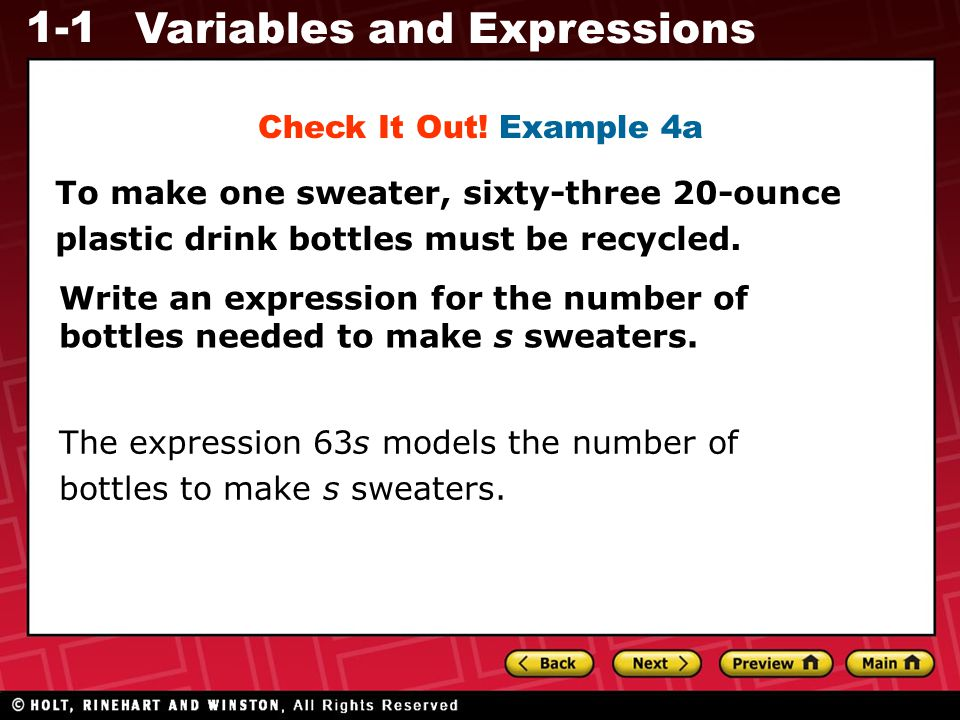Check It Out! Example 4a To make one sweater, sixty-three 20-ounce. plastic drink bottles must be recycled.
