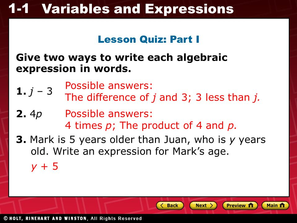 Lesson Quiz: Part I Give two ways to write each algebraic. expression in words. 1. j – 3. 2. 4p.
