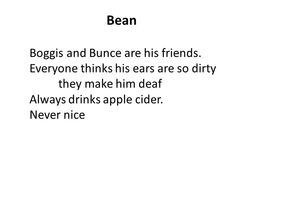 Bean Boggis and Bunce are his friends.