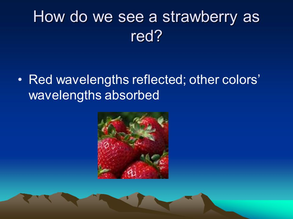 How do we see a strawberry as red