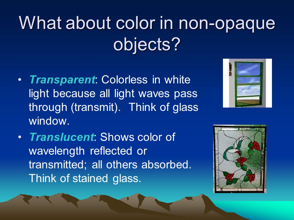 What about color in non-opaque objects