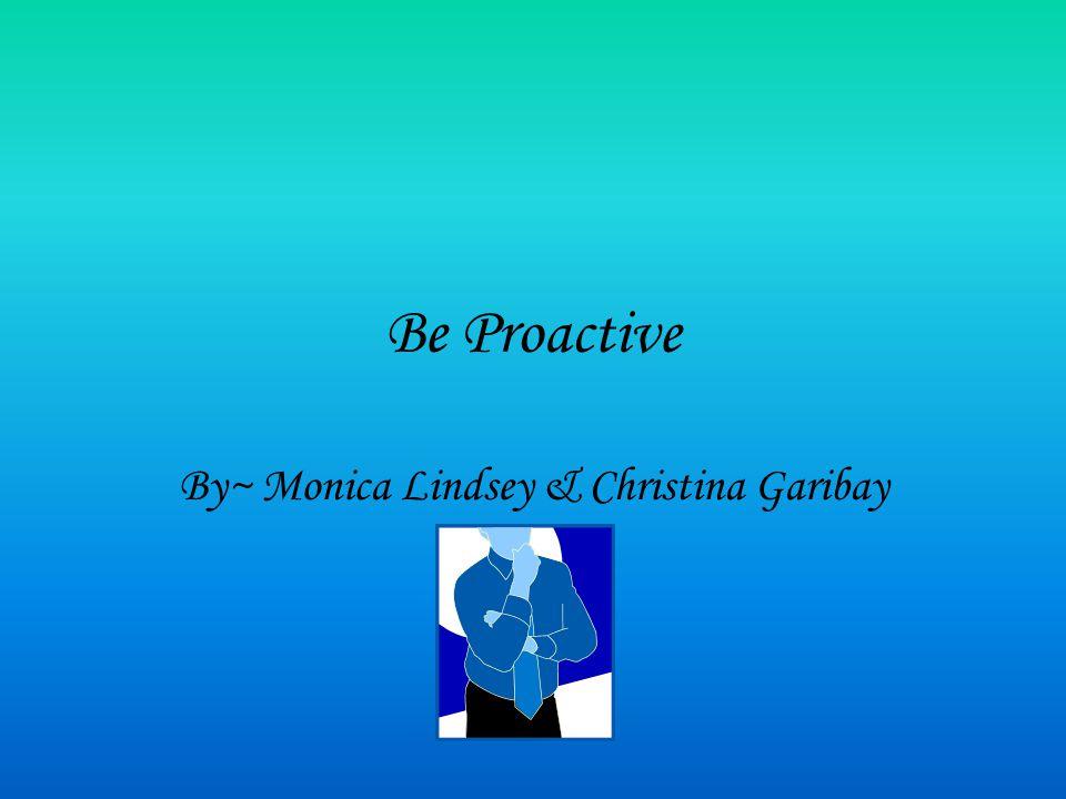 By~ Monica Lindsey & Christina Garibay