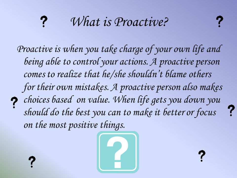 What is Proactive